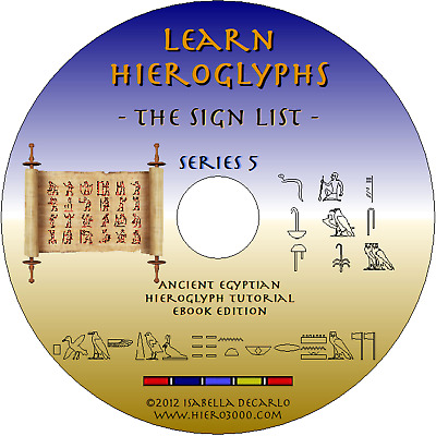 LEARN ANCIENT EGYPTIAN HIEROGLYPHS - The Sign List EBOOK - OVER 2000 HIEROGLYPHS