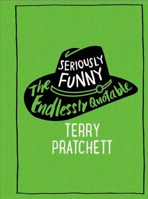 Seriously Funny The Endlessly Quotable Terry Pratchett 9780857524300