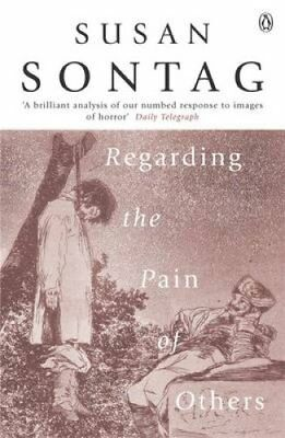Regarding the Pain of Others by Susan Sontag 9780141012377 (Paperback, 2004)