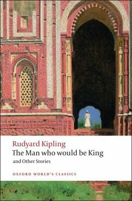 The Man Who Would Be King and Other Stories by Rudyard Kipling 9780199536474