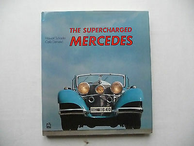 The  SUPERCHARGED  MERCEDES.  Schrader and Demand.  1979 book.