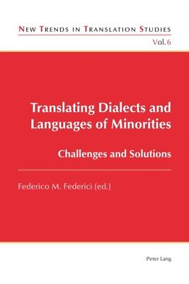Translating Dialects and Languages of Minorities: Challenges and ...