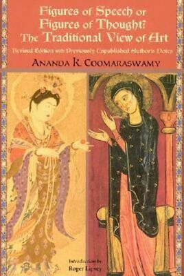 NEW Figures of Speech or Figures of Thought By Ananda K. Coomaraswamy Paperback
