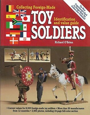 Collecting Foreign Made TOY SOLDIERS By Richard O'Brien-Identification & Values