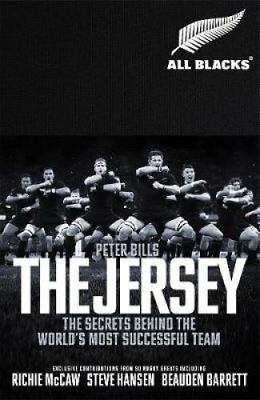 The Jersey The All Blacks: The Secrets Behind the World's Most ... 9781509856688
