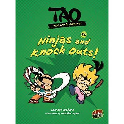 Ninjas and Knock Outs! (Tao, the Little Samurai) - Paperback NEW Laurent Richard