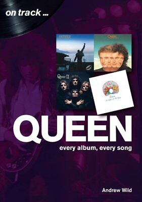 Queen: Every Album, Every Song (On Track) by Andrew Wild 9781789520033