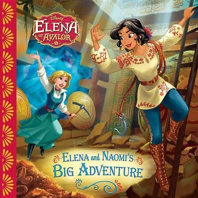 Elena of Avalor Elena and Naomi's Big Adventure Disney Book Group
