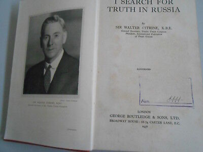 Sir Walter Citrine , I Search Of Truth In Russia 1936