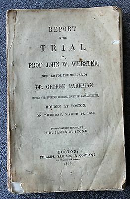 RARE 1850 TRIAL REPORT JOHN WEBSTER Murder Dr George Parkman BOSTON Mystery MASS