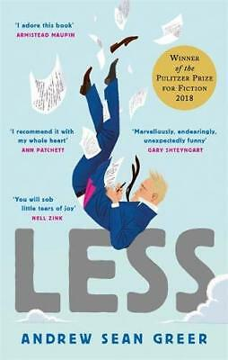 Less: Winner of the Pulitzer Prize for Fiction 2018, Greer, Andrew Sean, New con