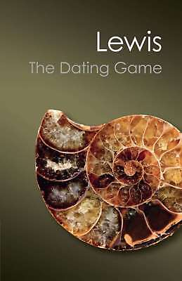 The Dating Game: One Man's Search for the Age of the Earth (Canto Classics), Lew