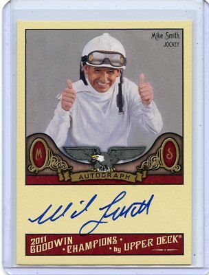 2011 Goodwin Champions #a-Sm Mike Smith Autograph, Horse Racing Jockey, 112118