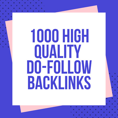1000 DoFollow Backlinks Top High Quality To Rank Your Website SEO Higher Safe