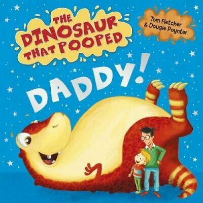The Dinosaur That Pooped Daddy! by Tom Fletcher 9781782956396 (Board book, 2016)