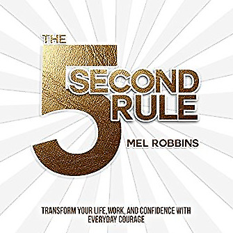 The 5 Second Rule: Transform your Life, Work, and Confidence  (AUDIO CD ,CD )