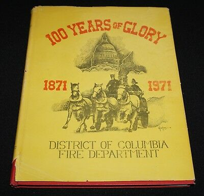 Vintage 100 Years Of Glory 1871-1971 District Of Columbia Fire Department BOOK