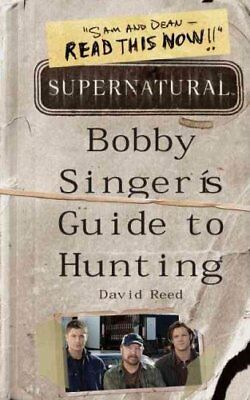 Supernatural: Bobby Singer's Guide to Hunting by David Reed 9780062103376