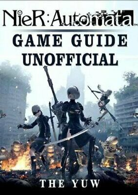 Nier Automata Game Guide Unofficial by The Yuw 9781976586422 (Paperback, 2017)