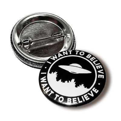 I Want To Believe Button, Pin, Anstecker, 25mm, Ufo, Aliens, Paranormal
