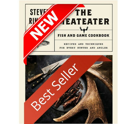 NEW The MeatEater Fish and Game Cookbook: Recipes and Techniques Hardcover