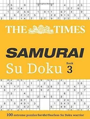 The Times Samurai Su Doku 3: 100 extreme puzzles for the fearless Su Doku warrio