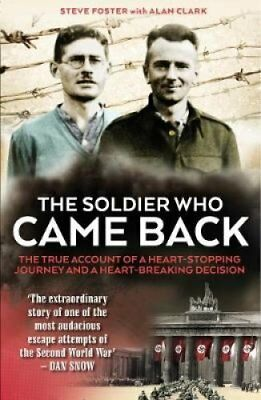 The Soldier Who Came Back by Steve Foster 9781912624010 (Paperback, 2018)