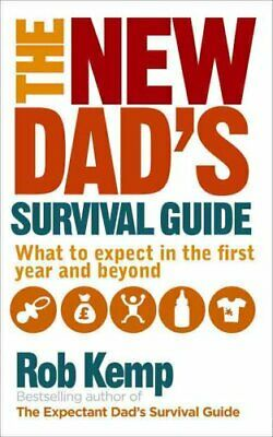 The New Dad's Survival Guide What to Expect in the First Year a... 9780091948115