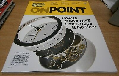 Harvard Business Review OnPoint magazine Winter '18 Make time when there is none