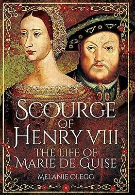 NEW Scourge of Henry VIII By Melanie Clegg Hardcover Free Shipping