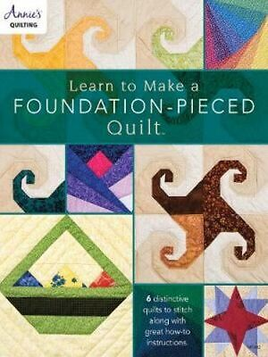 NEW Learn to Make a Foundation Pieced Quilt By Linda Causee Paperback