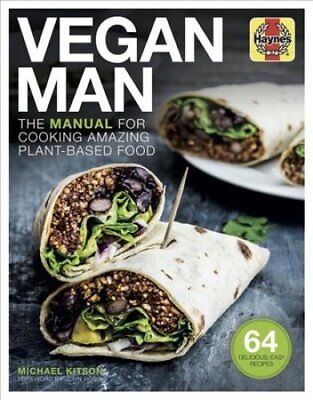 Vegan Man The manual for cooking amazing plant-based food 9781785212123