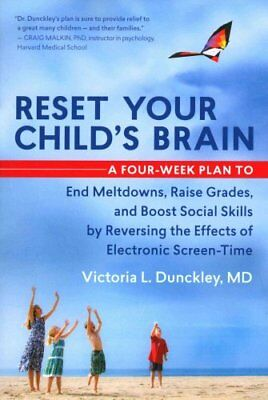 Reset Your Child's Brain A Four-Week Plan to End Meltdowns, Rai... 9781608682843