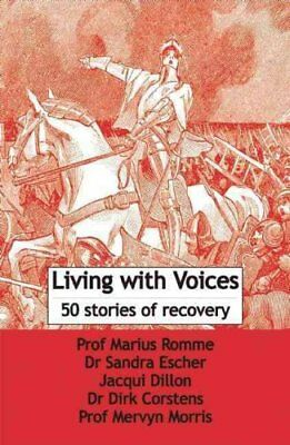 Living with Voices 50 Stories of Recovery by Marius Romme 9781906254223