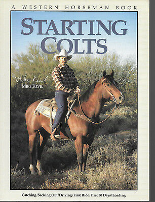 Starting Colts by Mike Kevil Western Horseman Equine Training Book