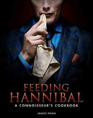 Feeding Hannibal A Connoisseur's Cookbook by Janice Poon 9781783297665