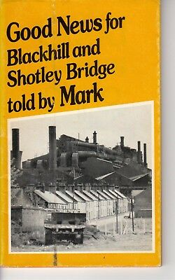 Good News for Blackhill and Shotley Bridge told by Mark. 1982.  Co. Durham.