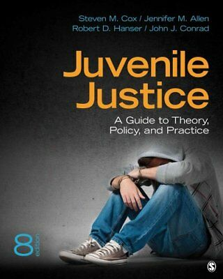 Juvenile Justice: A Guide to Theory, Policy, and Practice by Steven M. Cox,...
