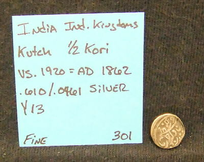 India Kingdoms Kutch 1/2 Kori SILVER COIN Y13 Fine VS1920 AD1862 .610/.0461 ASW