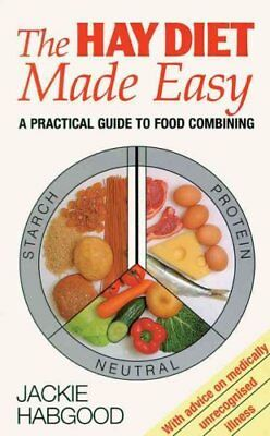 The Hay Diet Made Easy A Practical Guide to Food Combining and ... 9780285633797