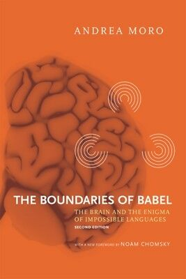 The Boundaries of Babel: The Brain and the Enigma of Impossible L...