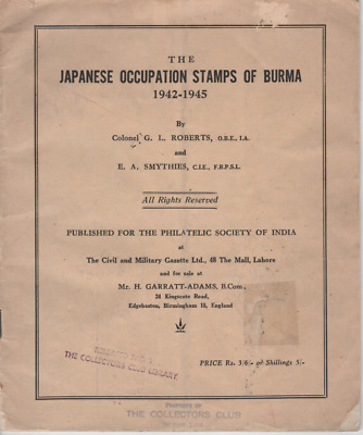 Japanese Occupation Stamps of Burma 1942 - 1945 by Roberts & Smythies.