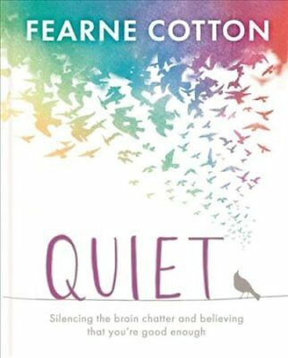Quiet Learning to silence the brain chatter and believing that ... 9781409183143