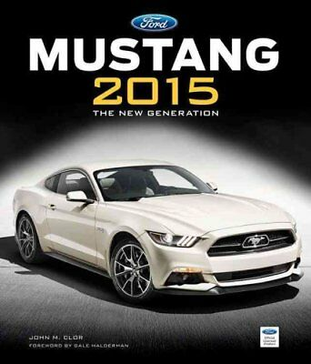 Ford Mustang 2015 The New Generation by John M. Clor 9780760344422