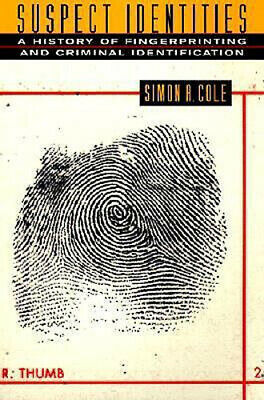 NEW Suspect Identities By Simon A. Cole Paperback Free Shipping