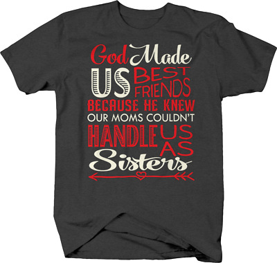 God Made US Best Friends Mom  Us As Sisters Arrow T shirt for women