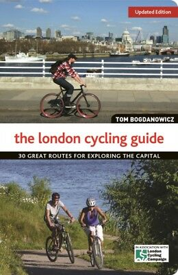 The London Cycling Guide, Updated Edition: 30 Great Routes for Ex...