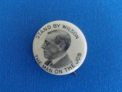 Original Woodrow Wilson Stand By Wilson The Man On The Job Button Pin