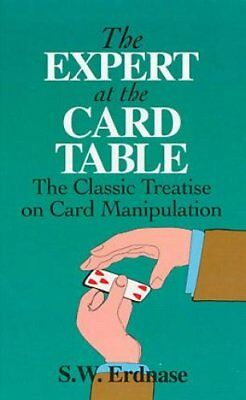 The Expert at the Card Table: Classic Treatise on Card Manipulation by S. W....