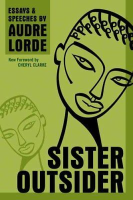 Sister Outsider Essays and Speeches by Professor Audre Lorde 9781580911863